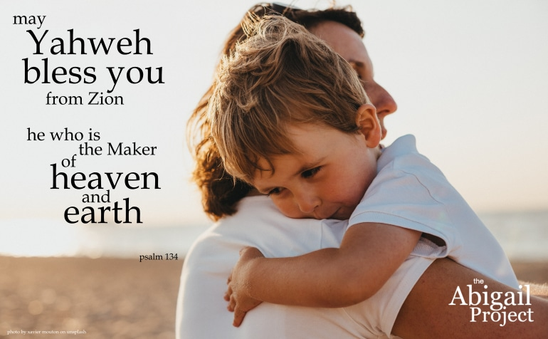 may Yahweh bless you from zion psalm 134