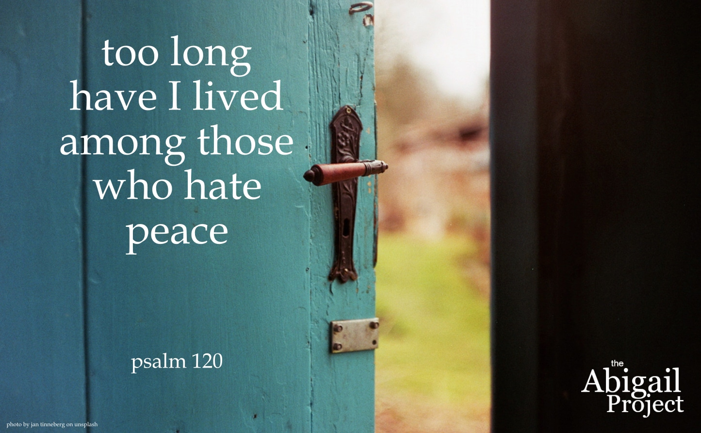 psalm 120 too long have i lived among those who hate peace