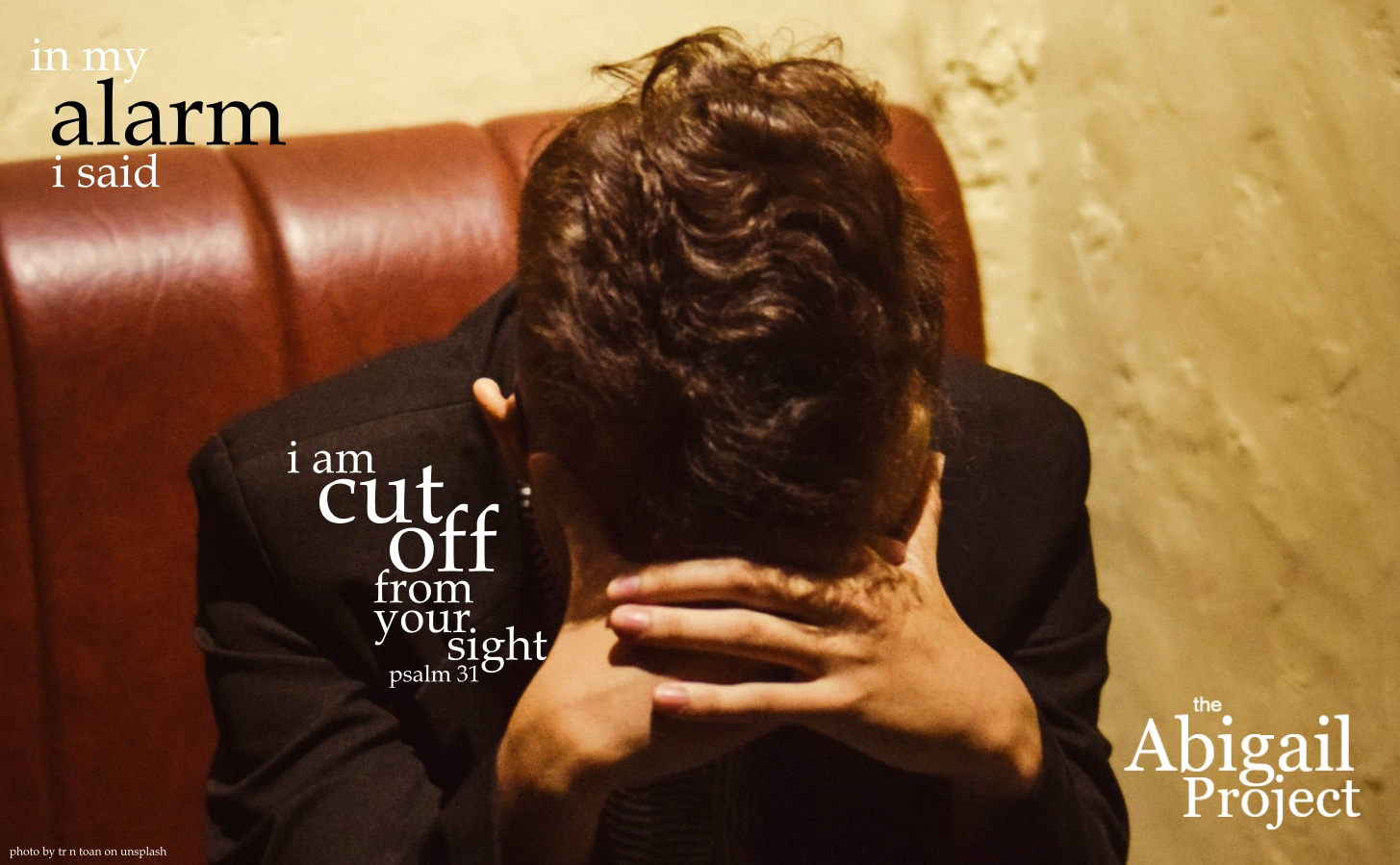 in my alarm i said i am cut off from your sight psalm 31-22